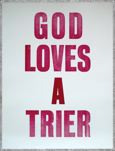 GOD LOVES A TRIER