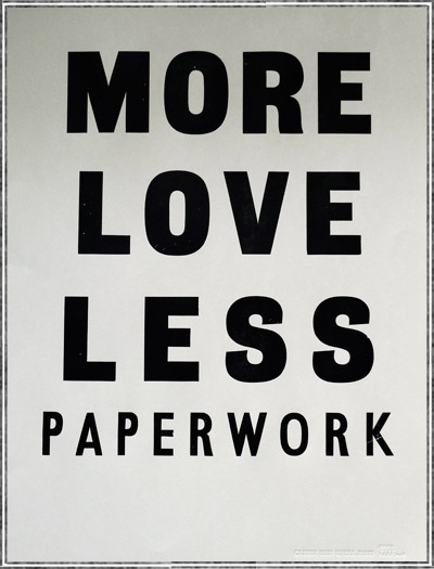 MORE LOVE LESS PAPERWORK